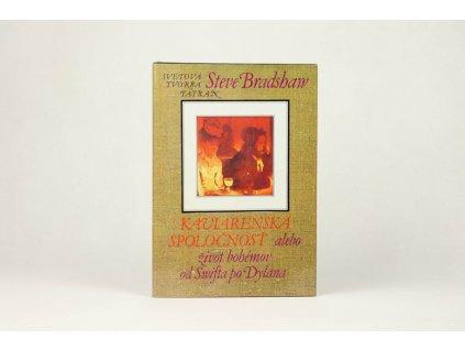 Steve Bradshaw - Kaviarenská spoločnosť alebo život bohémov od Swifta po Dylana (1988)