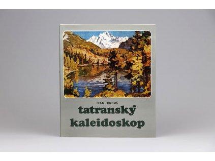 Ivan Bohuš - Tatranský kaleidoskop (1977)