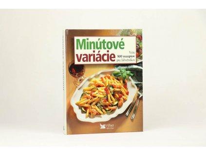 Minútové variácie: Vyše 500 receptov pre labužníkov (2001)