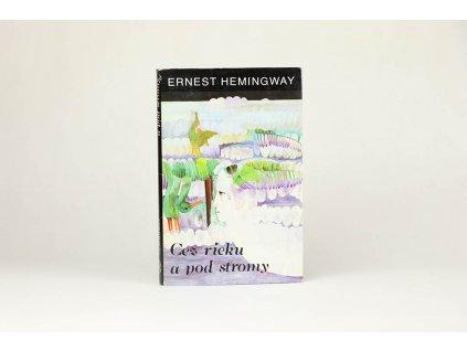 Ernest Hemingway - Cez rieku a pod stromy (1984)