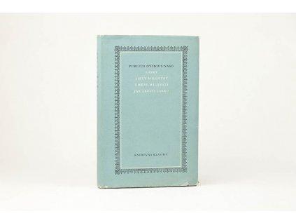 Publius Ovidius Naso - Lásky, Listy milostné, Umění milovati, Jak léčiti lásku (1963)