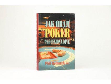 Phil Hellmuth Jr.  - Jak hrají poker profesionálové (2005)