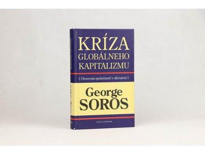 George Soros - Kríza globálneho kapitalizmu: Otvorená spoločnosť v ohrození (1999)