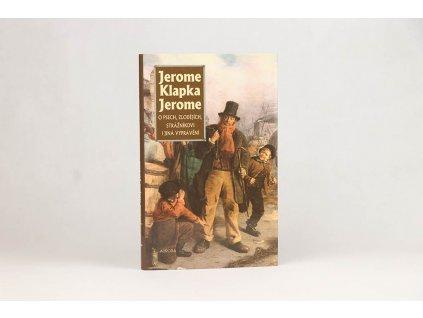 Jerome Klapka Jerome - O psech, zlodějích, strážnikovi i jiná vyprávění (2001)
