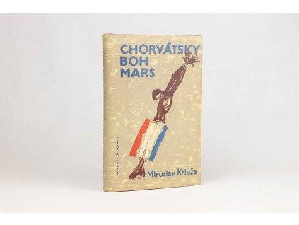 Miroslav Krleža - Chorvátsky boh Mars (1962)