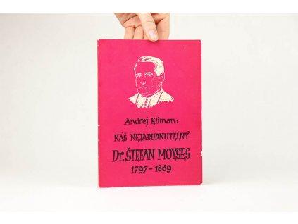 Andrej Kliman - Náš nezabudnuteľný Dr. Štefan Moyses 1797-1869