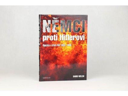 David Welch - Němci proti Hitlerovi: Opozice v třetí říši 1933-1945 (2005)