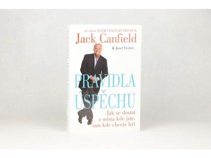 Jack Canfield, Janet Switzer - Pravidla úspěchu: Jak se dostat z místa kde jste, tam kde chcete být (2006)
