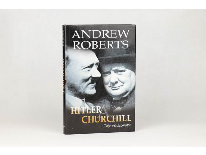 Andrew Roberts - Hitler a Churchill: Taje vůdcovství (2005)