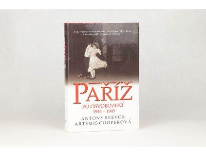 Antony Beevor, Artemis Cooperová - Paříž po osvobození 1944-1949 (2007)