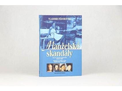 Vladimir Fédorovski - Manželské skandály: Slavné milostné trojúhelníky ruských dějin (2002)