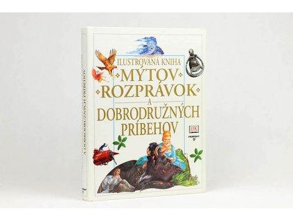 Ilustrovaná kniha mýtov, rozprávok a dobrodružných príbehov (2002)