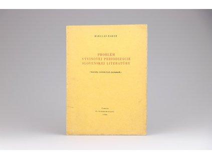 Mikuláš Bakoš - Problém vývinovej periodizácie slovenskej literatúry (1944)