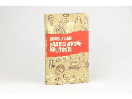 Boris Filan - Bratislavské krutosti (2008)