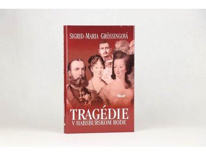 Sigrid-Maria Grössingová - Tragédie v habsburskom rode (2008)