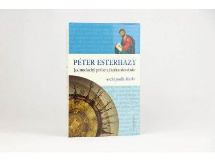 Péter Esterházy - Jednoduchý príbeh čiarka sto strán (2014)
