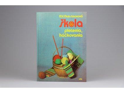 M. V. Maksimovová - Škola pletenia, háčkovania (1986)