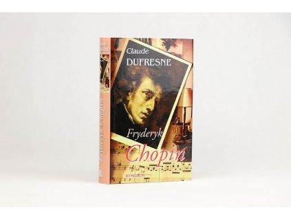 Claude Dufresne - Fryderyk Chopin (2004)