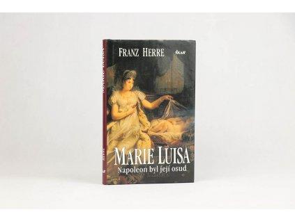 Franz Herre - Marie Luisa: Napoleon byl její osud (1997)
