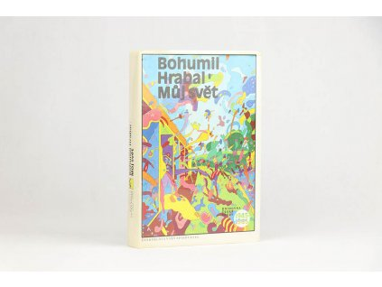 Bohumil Hrabal - Můj svět (1988)
