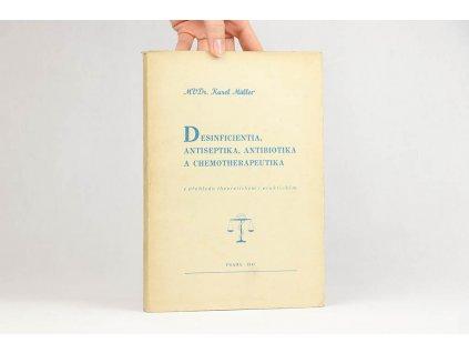 Karel Müller - Desinficientia, antiseptika, antibiotika a chemotherapeutika (1947)
