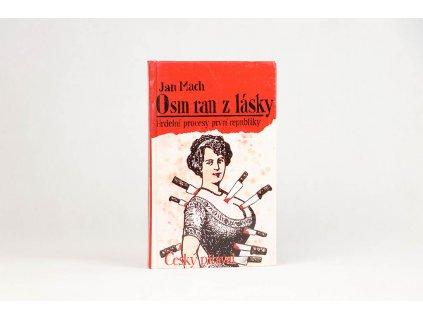 Jan Mach - Osm ran z lásky aneb Český pitaval (1994)