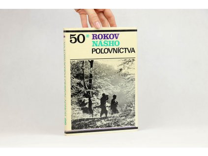 Ján Duračinský - Päťdesiat rokov nášho poľovníctva (1970)