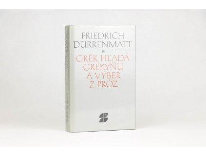 Friedrich Dürrenmatt - Grék hľadá Grékyňu a výber z próz (1991)