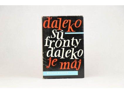 Štefan Bednár - Ďaleko sú fronty ďaleko je máj (1965)