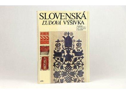 Anna Chlupová a kol. - Slovenská ľudová výšivka (1985)