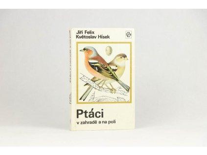 Jiří Felix, Květoslav Hísek - Ptáci v zahradě a na poli (1975)