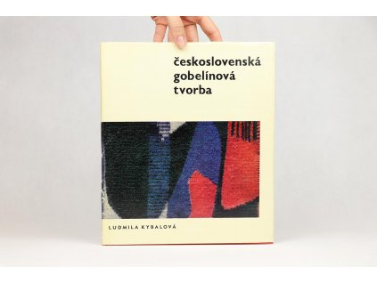Ludmila Kybalová - Československá gobelínová tvorba (1964)