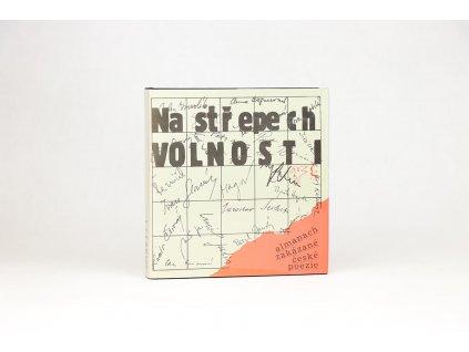 Na střepech volnosti: Almanach zakázané české poezie (1991)