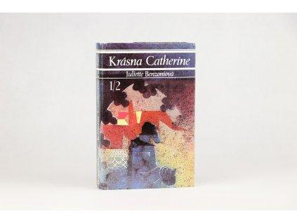 Juliette Benzoniová - Krásna Catherine 1/2 (1990)