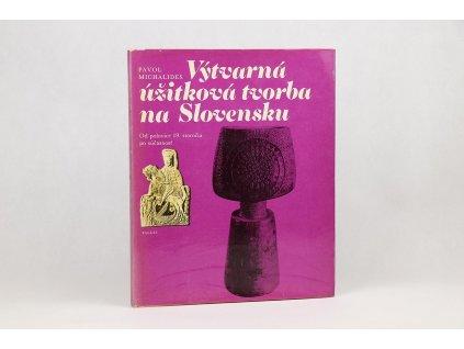 Pavol Michalides - Výtvarná úžitková tvorba na Slovensku (1978)