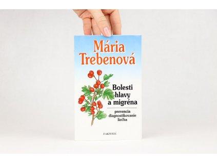 Maria Trebenová - Bolesti hlavy a migréna: prevencia, diagnostikovanie, liečba