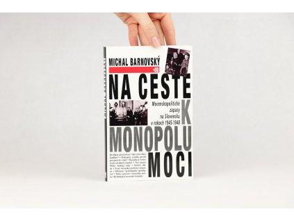 Michal Barnovský - Na ceste k monopolu moci (1993)
