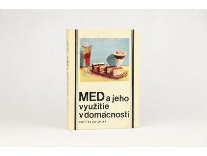 Klotilda Luptovská - Med a jeho využitie v domácnosti (1972)