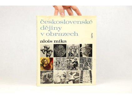 Alois Míka - Československé dějiny v obrazech (1971)