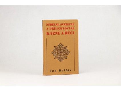 Jan Kollár - Nedělní, svátečné a příležitostné kázně a řeči (1995)