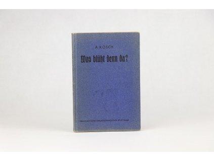 Alois Kosch - Was blüht denn da? (1935)