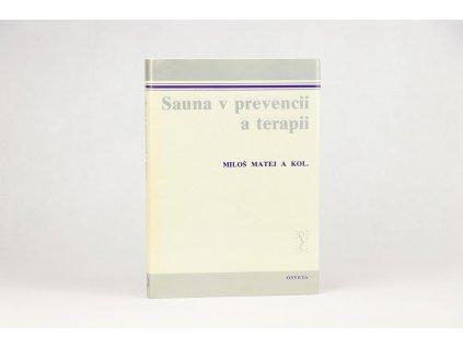 Miloš Matej a kol. - Sauna v prevencii a terapii (1984)