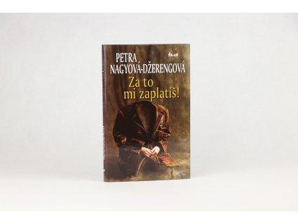 Petra Nagyová-Džerengová - Za to mi zaplatíš! (2006)