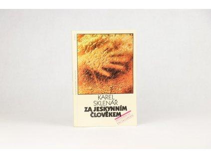 Karel Sklenář - Za jeskynním člověkem (1984)