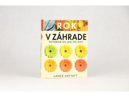 Lance Hattatt - Rok v záhrade: Potešenie od jari do zimy (2003)