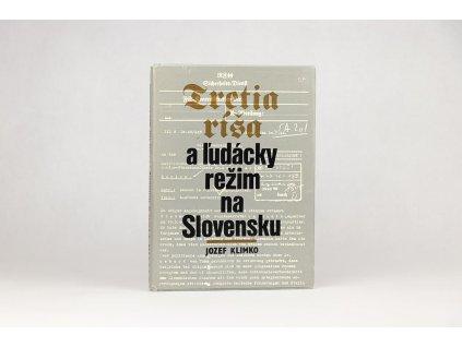 Jozef Klimko - Tretia ríša a ľudácky režim na Slovensku (1986)