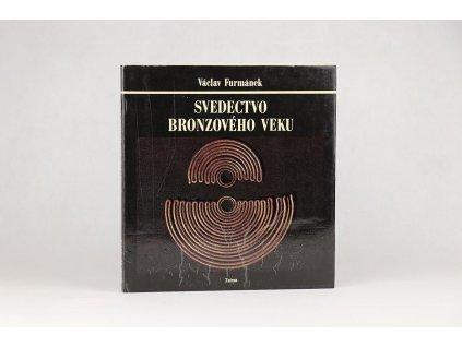 Václav Furmánek - Svedectvo bronzového veku (1979)