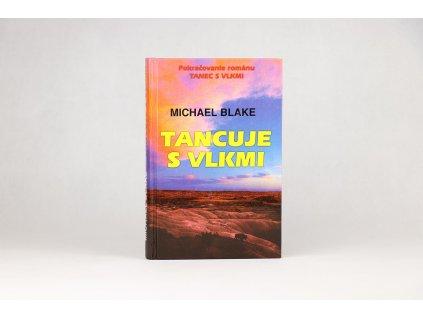 Michael Blake - Tancuje s vlkmi (2002)