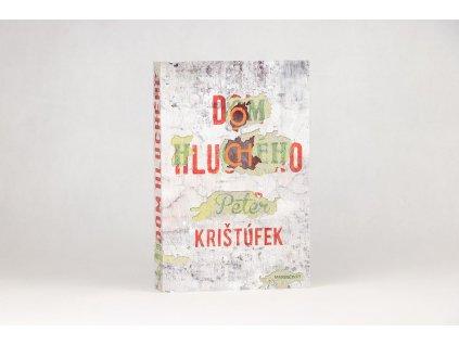 Peter Krištúfek - Dom hluchého (2015)