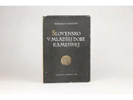 Bohuslav Novotný - Slovensko v mladšej dobe kamennej (1958)